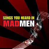 Play & Download Songs You Heard in Mad Men by Various Artists | Napster