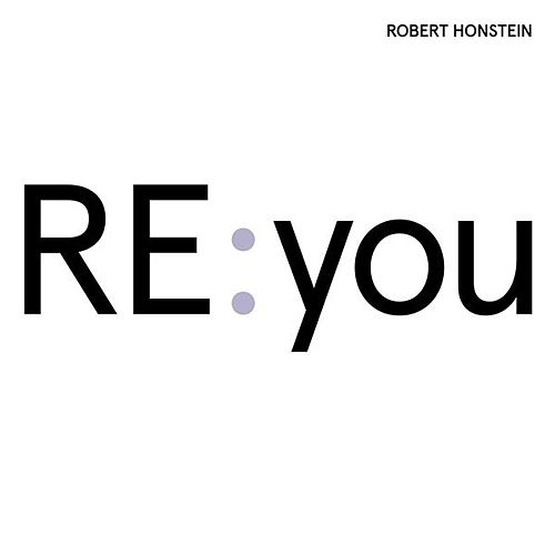 Play & Download Robert Honstein: Re:you by Various Artists | Napster