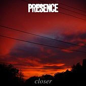 Play & Download Closer by Presence | Napster