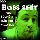 Play & Download Bo$$ $Hit (feat. Ruka Puff & Young Fait) by Young Z | Napster