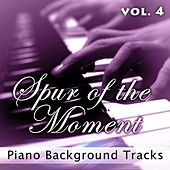 Spur of the Moment, Vol. 4 (Piano Background Tracks) by Fruition Music Inc.