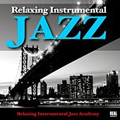 Play & Download Relaxing Instrumental Jazz by Relaxing Instrumental Jazz Academy | Napster