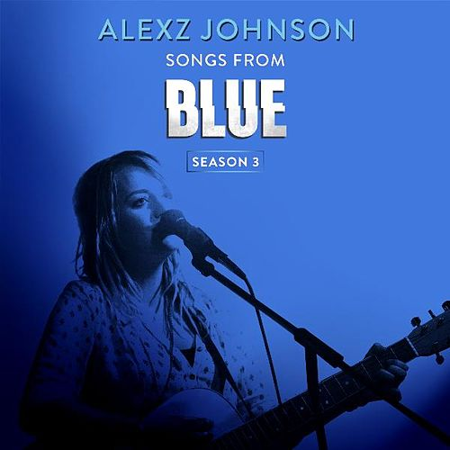 Play & Download Songs from Blue Season 3 by Alexz Johnson | Napster