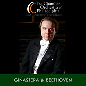 Play & Download Ginastera & Beethoven by Chamber Orchestra Of Philadelphia | Napster
