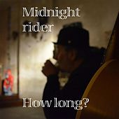 How Long? by Midnight Rider