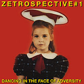 Play & Download ZEtrospective 1: Dancing in the Face of Adversity by Various Artists | Napster
