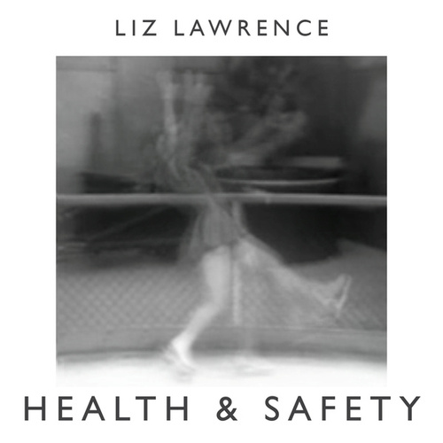 Health & Safety (Radio Edit) - Single by Liz Lawrence