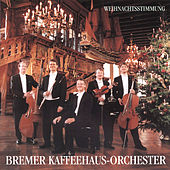 Play & Download Weihnachtsstimmung by Bremer Kaffeehaus-Orchester | Napster