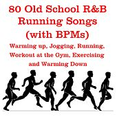 80 Old School R&B Running Songs (With B.P.Ms) - Warming up, Jogging, Running, Workout at the Gym, Exercising and Warming Down rnb von Various Artists