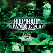 Hip Hop Raw & Uncut Live In Concert:  Slim Thug, Gucci Mane & Baby Boy Da Prince by Various Artists