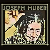 Play & Download The Hanging Road by Joseph Huber | Napster