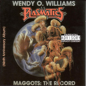 Play & Download Plasmatics-Wendy O Williams -Maggots: The Record by The Plasmatics | Napster