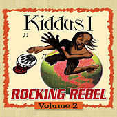 Play & Download Rocking Rebel Volume 2 by Kiddus I | Napster