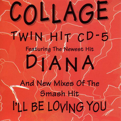 Diana / I'll Be Loving You by Collage