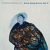 Play & Download Swan Song Series Vol.5 by Tanya Donelly | Napster