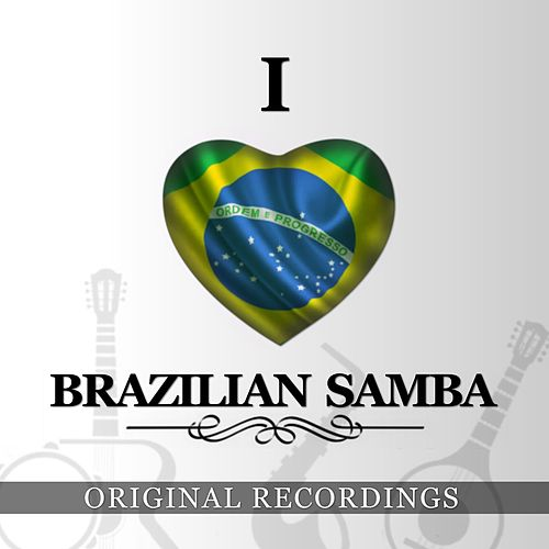 I Love Brazilian Samba by Various Artists
