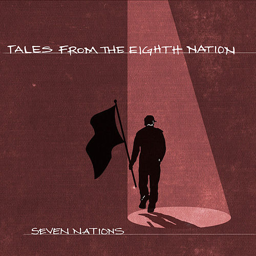 Tales from the Eighth Nation by Seven Nations