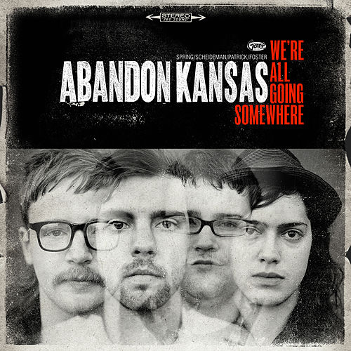 Play & Download We're All Going Somewhere by Abandon Kansas | Napster