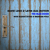 Play & Download The Blue Door (with Maggie Evans & Brendan Polk) by David Lugo | Napster