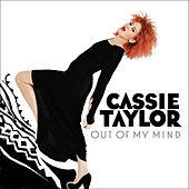 Play & Download Out Of My Mind by Cassie Taylor | Napster