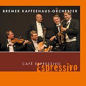 Play & Download Café Espressivo by Bremer Kaffeehaus-Orchester | Napster