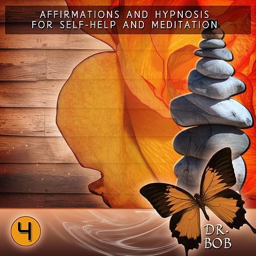 Play & Download Affirmations and Hypnosis for Self Help and Meditation 4 by Dr. Bob | Napster