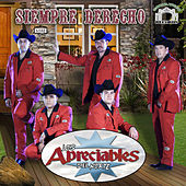 Play & Download Siempre Derecho by Los Apreciables Del Norte | Napster