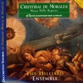 Play & Download Cristóbal de Morales: Missa Mille Regretz by The Hilliard Ensemble | Napster
