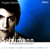 Play & Download Schumann: The Complete Works for Piano, Vol. 1 by Robert Schumann | Napster