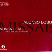 Play & Download Alonso Lobo: Missae by Musica Ficta | Napster