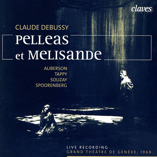 Claude Debussy: Pelléas et Mélisande by Various Artists
