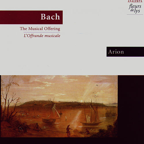 Play & Download Bach: The Musical Offering by Arion | Napster