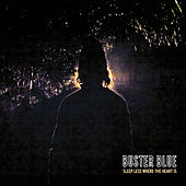 Play & Download Sleep Less Where the Heart Is by Buster Blue | Napster