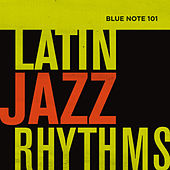 Blue Note 101: Latin Jazz Rhythms von Various Artists