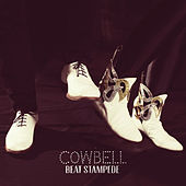 Play & Download Beat Stampede by Cowbell | Napster