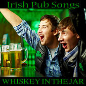 Play & Download Irish Pub Songs: Whiskey in the Jar by The O'Neill Brothers Group | Napster