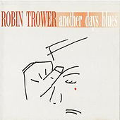 Play & Download Another Days Blues by Robin Trower | Napster
