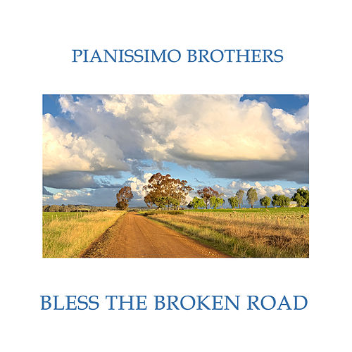 Bless the Broken Road: Relaxing Instrumental Music for Peace & Relaxation by Pianissimo Brothers