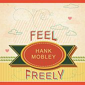 Feel Freely von Hank Mobley