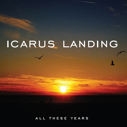 Play & Download All These Years by Icarus Landing | Napster