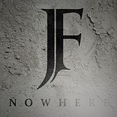 Nowhere by J. Forgiven