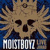 Play & Download Live Jihad by Moistboyz | Napster