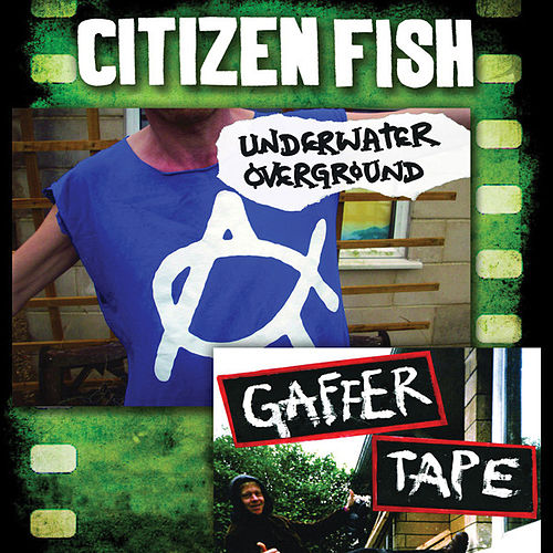 Play & Download Underwater Overground: Gaffer Tape by Citizen Fish | Napster