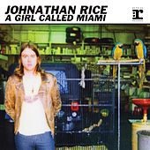 A Girl Called Miami Ep by Johnathan Rice