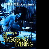 We Belong To The Staggering Evening by The Ike Reilly Assassination