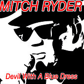 Devil With A Blue Dress by Mitch Ryder