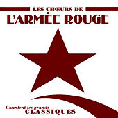Play & Download Sing The Great Classics (Chantent Les Grands Classiques) by The Red Army Choirs Of Alexandrov (Les Choeurs De L'Armée Rouge D'Alexandrov) | Napster