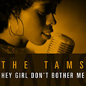 Hey Girl Don't Bother Me by The Tams