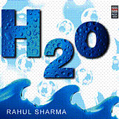 H2O by Rahul Sharma