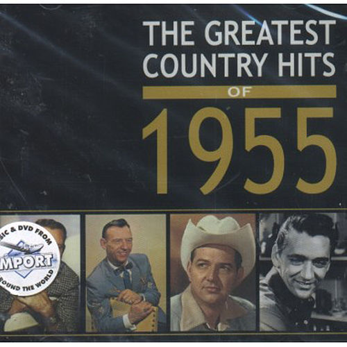 Play & Download The Greatest Country Hits Of 1955 by The Greatest Country Hits Of 1955 | Napster